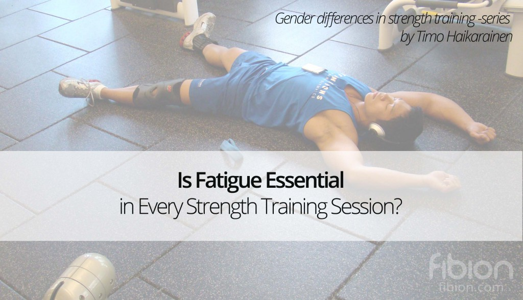 Is fatigue Essential in Every Strength Training Session